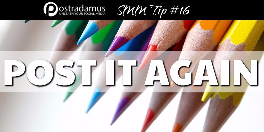 Postradamus Social Media Tip 16: Post it multiple times