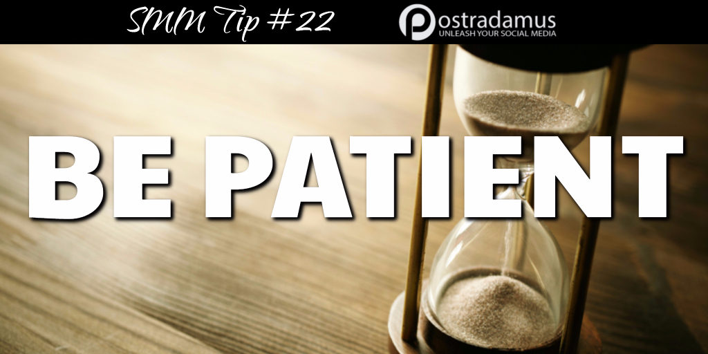 Postradamus Social Media Tip 22: Success takes time