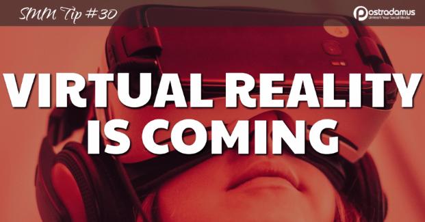 Postradamus Social Media Tip 30: Virtual Reality is coming