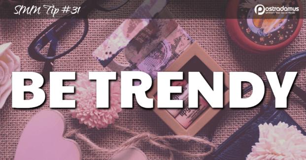 Postradamus Social Media Tip 31: Be trendy