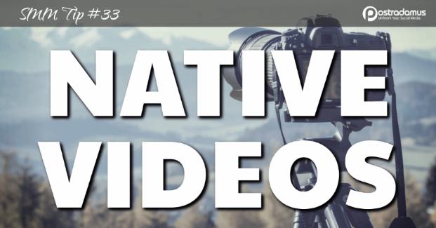 Postradamus Social Media Tip 33: Post native videos