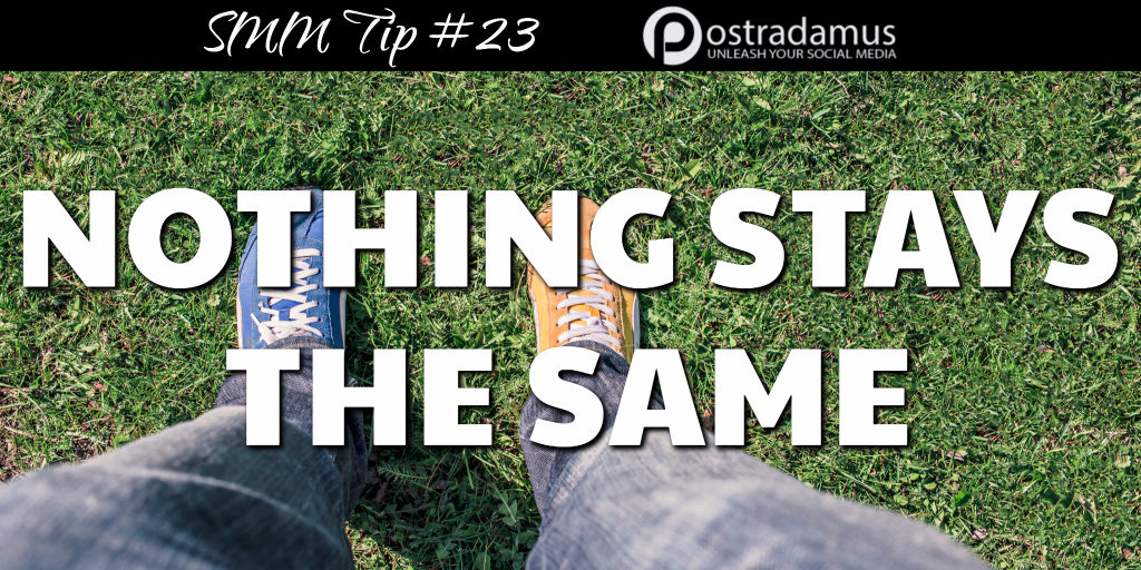 Postradamus Social Media Tip 23: Change is imminent